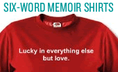 Six-word Memoir Tshirts for Sale