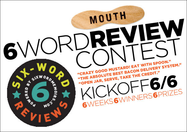 Were Teaming Up With The Online Artisanal Food Shop Mouth For A Scrumptious New Challenge Six Word Reviews Beginning June 6 And Weeks After